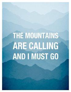 John muir-mountains are calling